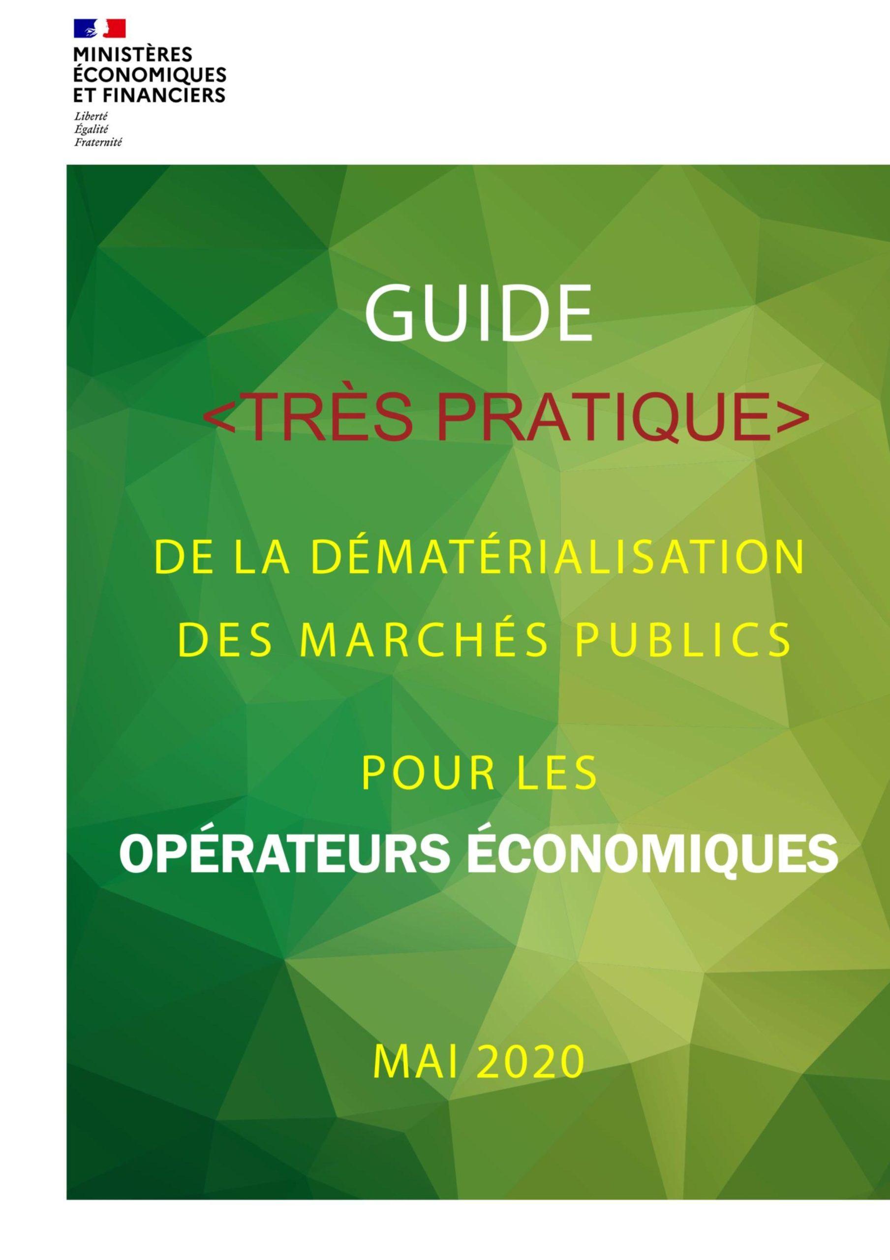"""Guide """"trés pratique"""" de la dématérialisation des marchés publics pour les opérateurs économiques - Mai 2020"""